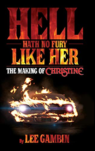 Hell Hath No Fury Like Her: The Making of Christine (Hardback)