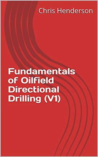 Fundamentals of Oilfield Directional Drilling (V1)