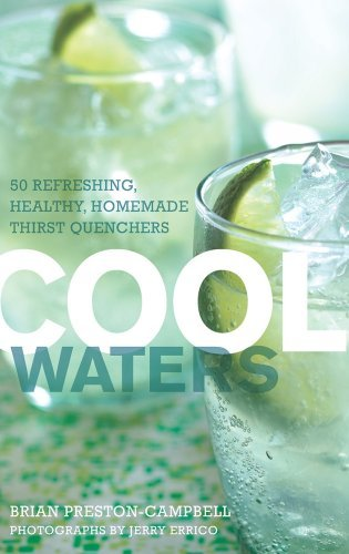 Cool Waters: 50 Refreshing, Healthy Homemade Thirst-Quenchers (50 Series) (English Edition)