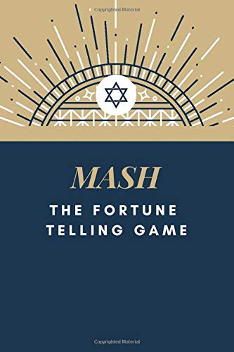 MASH The Fortune Telling Game: Fun Games For Party Game ~ Discover Your Future ,Classic Activity Workbook for Teens And Adults And Girls , Play with Friends ,Perfect for a Slumber Party