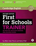 First for Schools Trainer for the revised exam. Six Practice Tests with Answers, teacher's notes and downloadable audio: Six Practice Tests with Answers, teacher's notes and downloadable audio