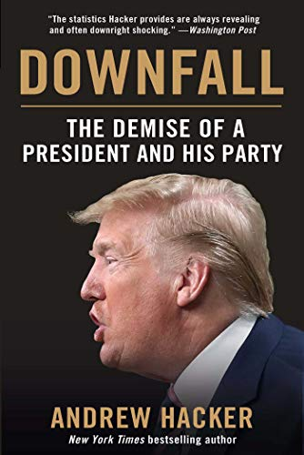Compare Textbook Prices for Downfall: The Demise of a President and His Party  ISBN 9781510760196 by Hacker, Andrew