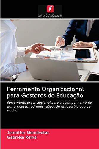 Ferramenta Organizacional para Gestores de Educação: Ferramenta organizacional para o acompanhamento dos processos administrativos de uma instituição de ensino