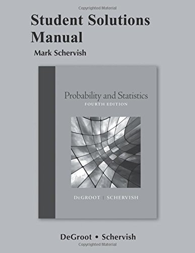 Compare Textbook Prices for Student Solutions Manual for Probability and Statistics 4 Edition ISBN 9780321715982 by DeGroot, Morris,Schervish, Mark