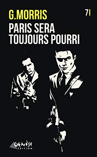 Paris sera toujours... pourri (French Edition)