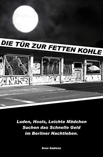 """""""Die Tür zur Fetten Kohle"""": Luden, Hools, Leichte Mädchen Suchen das schnelle Geld im Berliner Nachtleben"""