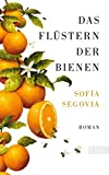 Das Flüstern der Bienen: Roman   Der Familienroman, der hunderttausende Leserinnen verzaubert