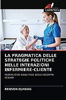La Pragmatica Delle Strategie Politiche Nelle Interazioni Infermiere-Cliente
