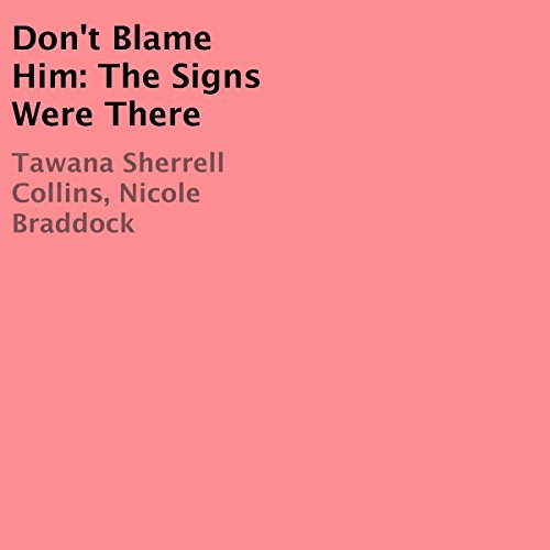 Don't Blame Him: The Signs Were There audiobook cover art
