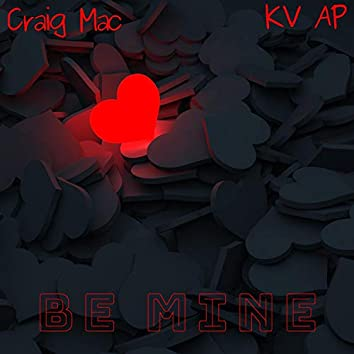 Be Mine (feat. KV AP)