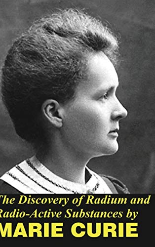 The Discovery of Radium and Radio Active Substances
