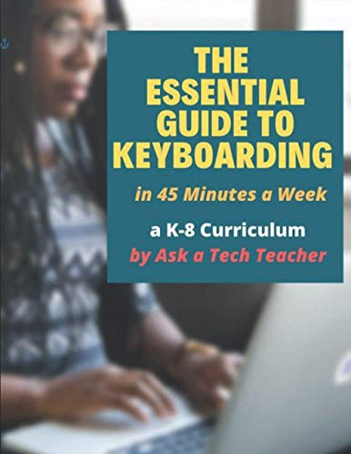 Compare Textbook Prices for The Essential Guide to Keyboarding: In 45 Minutes a Week  ISBN 9781942101598 by Tech Teacher, Ask  a