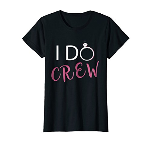 Womens I Do Crew T-Shirt Bridal Bachelorette Party Hen Bridesmaid