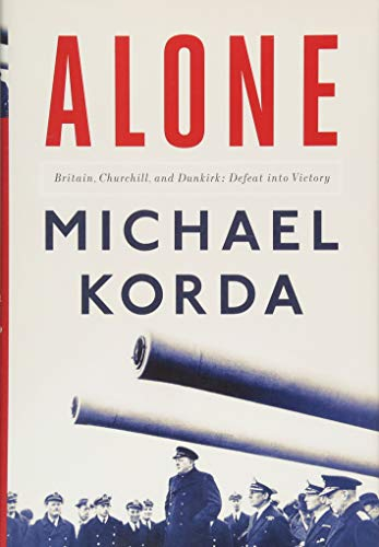 Image of Alone: Britain, Churchill, and Dunkirk: Defeat Into Victory