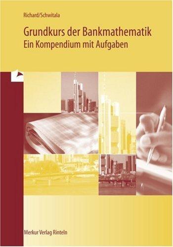 Grundkurs der Bankmathematik - Ein Kompendium mit Aufgaben von Richard. Willi (2010) Taschenbuch