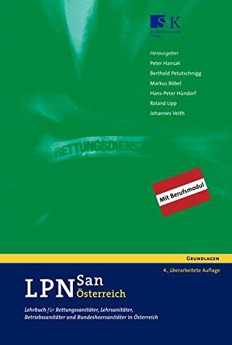 LPN-San Österreich: Lehrbuch für Rettungssanitäter, Lehrsanitäter, Betriebssanitäter und Bundesheersanitäter in Österreich