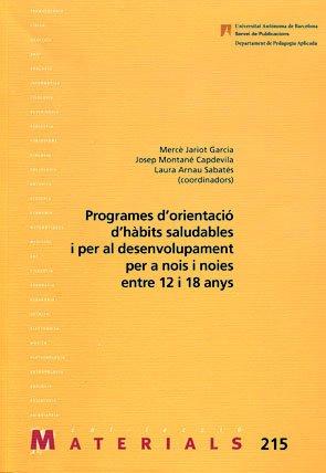 Programes d'orientaci— dhˆbits saludables i per al desenvolupament per a nois i noies entre 12 i 18 anys: 215 (Materials)