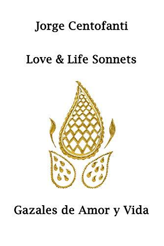 Love & Life Sonnets: Gazales de Amor y Vida