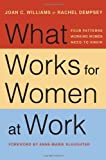 What Works for Women at Work: Four Patterns Working Women Need to Know by Joan C. Williams Rachel Dempsey(2014-01-17)