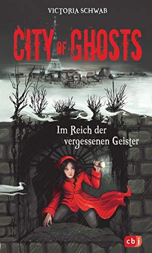 City of Ghosts - Im Reich der vergessenen Geister (Die City of Ghosts-Reihe, Band 2)
