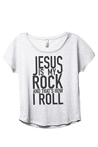 Thread Tank Jesus is My Rock and That's How I Roll Women's Fashion Slouchy Dolman T-Shirt Tee Heather White X-Large