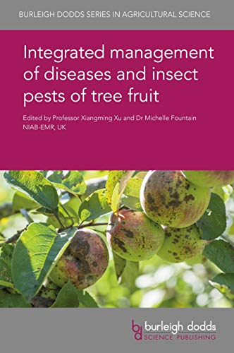 Integrated management of diseases and insect pests of tree fruit (Burleigh Dodds Series in Agricultural Science Book 68) (English Edition)