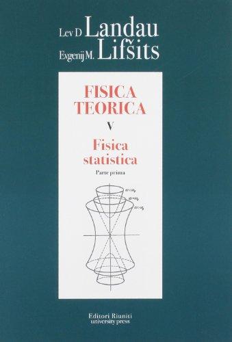 Fisica teorica 5. Fisica statistica. Parte prima