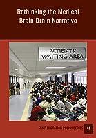 Rethinking the Medical Brain Drain Narrative (Samp Migration Policy)