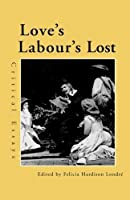 Love's Labour's Lost: Critical Essays (Shakespeare Criticism) by Felicia Hardison Londre(2000-11-04)