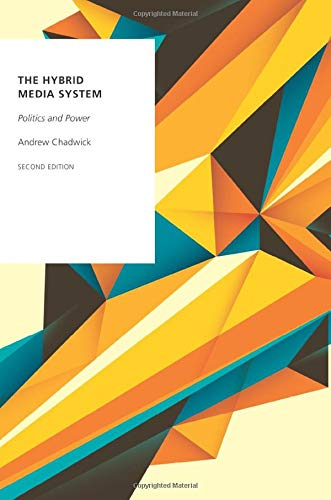 The Hybrid Media System: Politics and Power (Oxford Studies in Digital Politics)