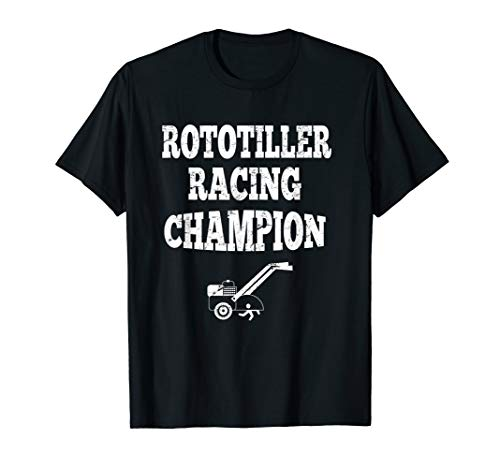Rototiller Racing Champion Motor Sports Garden Farm T-Sh
