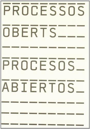 Processos Oberts = Procesos abiertos (FUNDACIO PRIVADA AAVC)