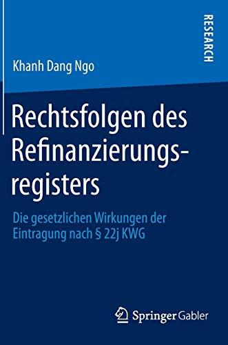 Rechtsfolgen des Refinanzierungsregisters: Die gesetzlichen Wirkungen der Eintragung nach § 22j KWG