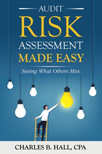 Compare Textbook Prices for Audit Risk Assessment Made Easy: Seeing What Others Miss  ISBN 9780578961675 by Hall, Charles