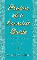 Psalms of a Lovesick Bride 2: A Poetic Journey of Intimacy