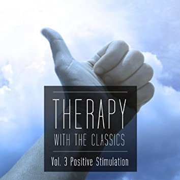 Therapy With the Classics Vol. 3 (Positive Stimulation)
