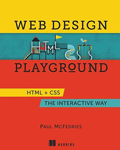 Web Design Playground: HTML & CSS the Interactive Way