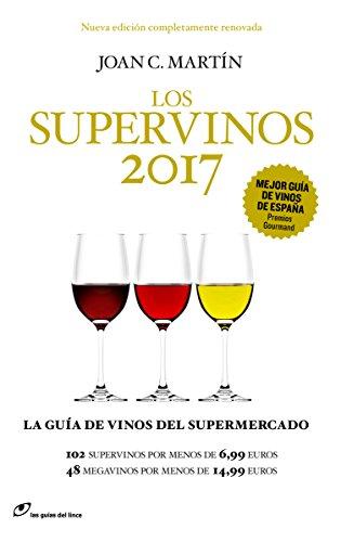 Los Supervinos 2017: La guia de vinos del supermercado (Las guías del lince)