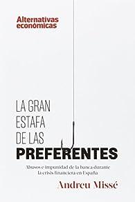 La Gran Estafa De Las Preferentes: Abusos e impunidad de la banca durante la crisis financiera en España par Andreu Missé Ferran