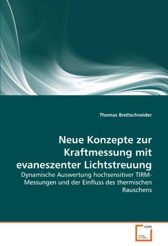 Neue Konzepte zur Kraftmessung mit evaneszenter Lichtstreuung: Dynamische Auswertung hochsensitiver TIRM-Messungen und der Einfluss des thermischen Rauschens