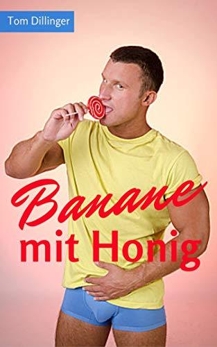 Banane mit Honig: Gay Romance