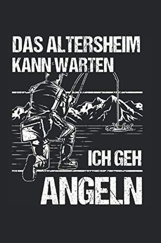 Das Altersheim Kann Warten Ich Geh Angeln: Angler Opa & Angeln Notizbuch 6'x9' Angel Rente Geschenk für Ruhestand & Angelhaken