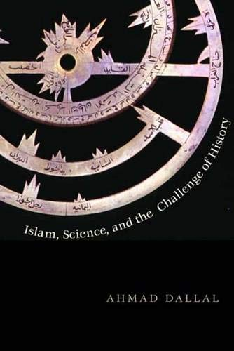 Islam, Science, and the Challenge of History (The Terry...