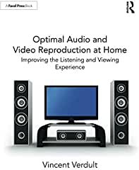 Optimal Audio and Video Reproduction at Home from Focal Press and Routledge
