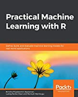 Practical Machine Learning with R Front Cover