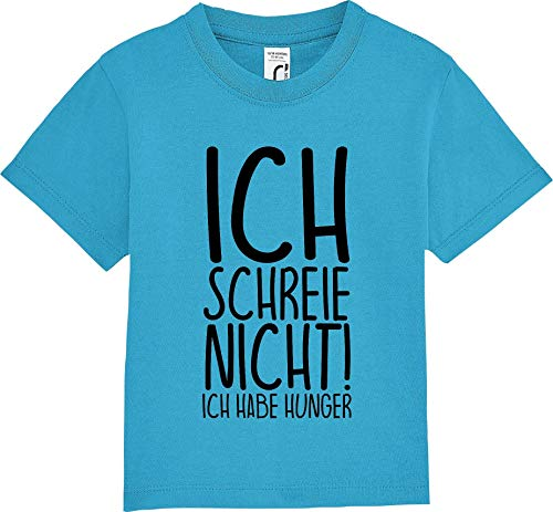 Kleckerliese Baby Kinder T-Shirt Kurzarm Sprüche Jungen Mädchen Shirt Nicki mit Motiv Ich Schreie Nicht! Ich Habe Hunger, Aqua, 12-18 Monate