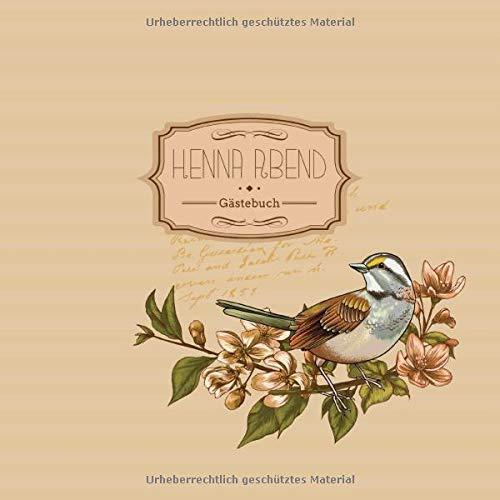 Henna Abend Gästebuch: Erinnerungsalbum für die Henna Nacht zum selbst gestalten I Vogel auf Ast