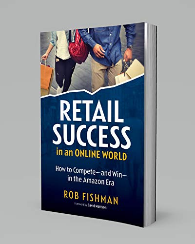 RETAIL SUCCESS IN AN ONLINE WORLD: How to Compete and Win in the Amazon Era (English Edition)