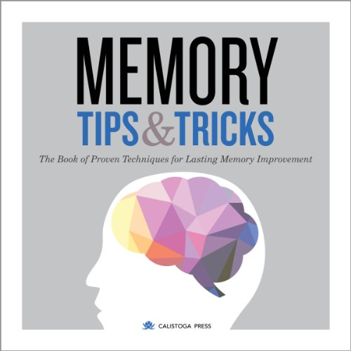 Memory Tips and Tricks     The Book of Proven Techniques for Lasting Memory Improvement              By:                                                                                                                                 Calistoga Press                               Narrated by:                                                                                                                                 Kevin Pierce                      Length: 3 hrs and 43 mins     26 ratings     Overall 4.1