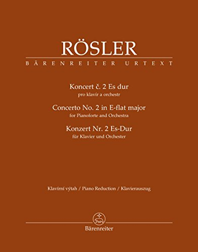 Rösler: Concerto For Klavier & Orchestra No. 2 in b (Piano Reduction)